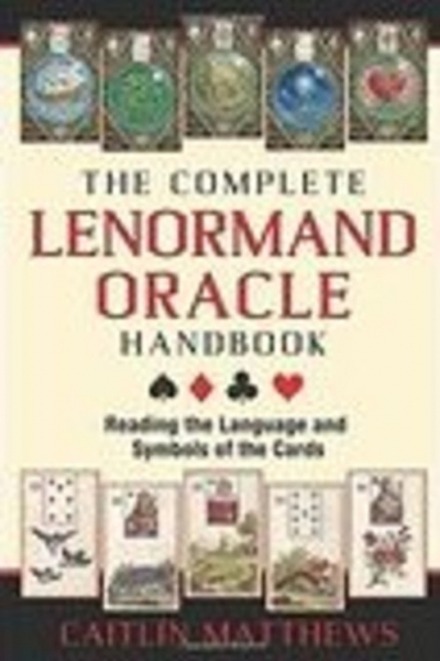 Complete Lenormand Oracle Handbook by Caitlín Matthews. Illustrated