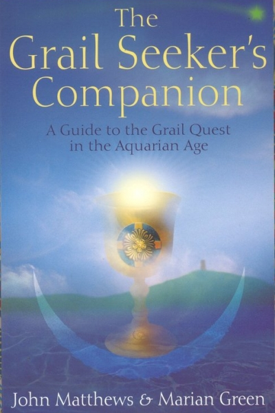 The Grail Seeker's Companion by John Matthews & Marian Green