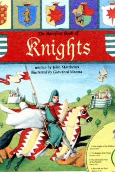 The Barefoot Book of Knights by John Matthews, illustrated by Giovanni Manna and CD read by Anthony Stewart Head