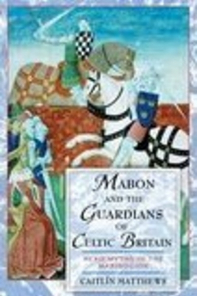 Mabon & the Guardians of Celtic Britain by Caitlín Matthews