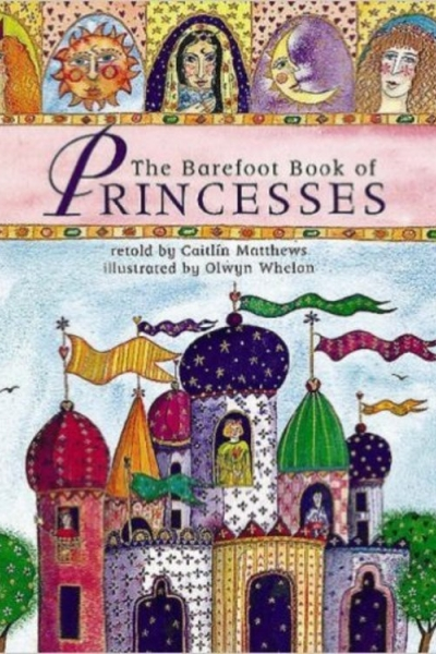 The Barefoot Book of Princesses by Caitlín Matthews, CD read by Margaret Wolfson