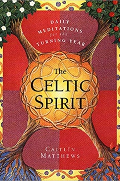 Celtic Spirit: 366 Meditations for the Turning Year by Caitlín Matthews