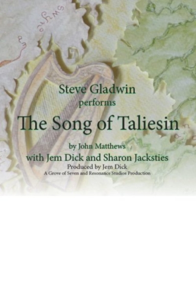 Song of Taliesin by Steve Gladwin